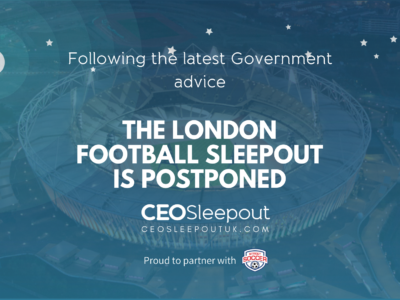 LONDON FOOTBALL SLEEPOUT POSTPONED. NEW DATE 10.09.20