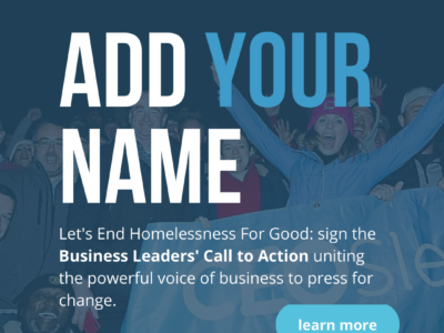 The Business Leaders' Call to End Homelessness For Good